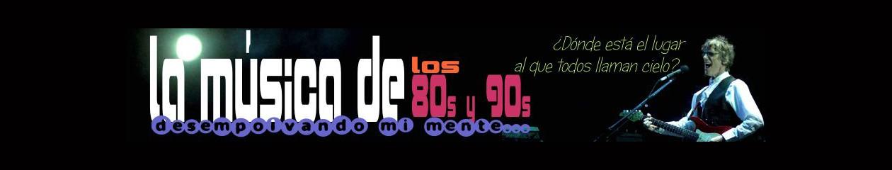Música de los 80 y 90